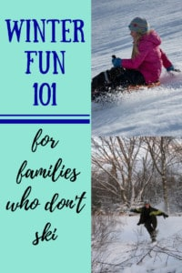 Kids playing in the snow. Caption reads: Winter Fun 101 for families who don't ski