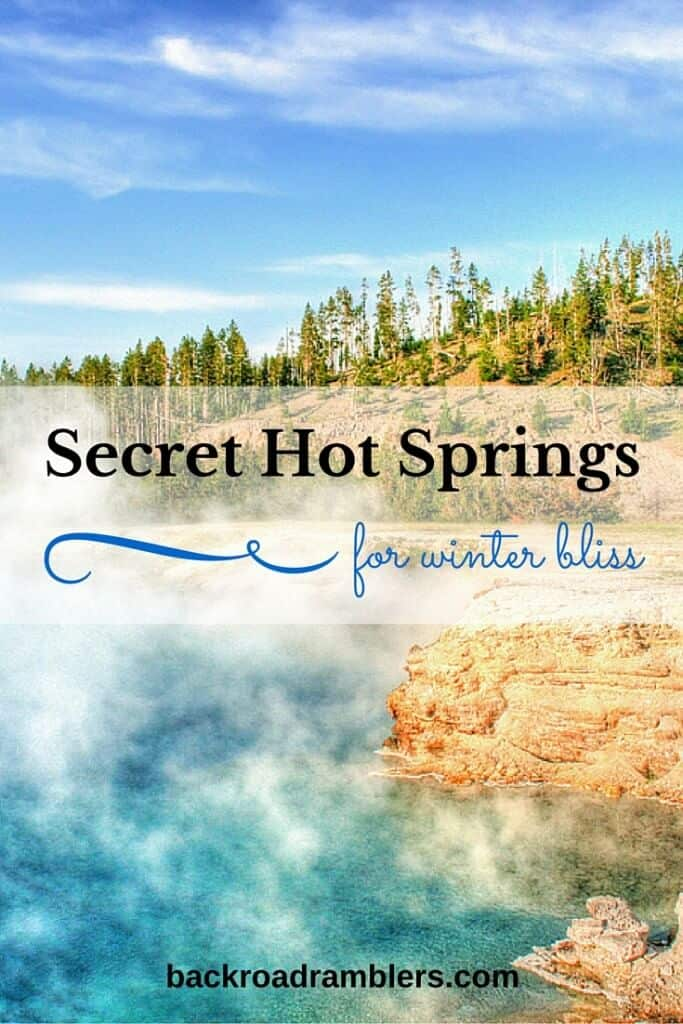 These western US hot springs involve short hikes and are totally wild and secluded. Perfect for winter soaking!