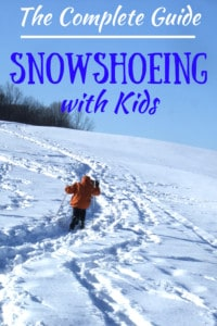 A boy runs up a snow covered hill on snowshoes. Caption reads: The complete guide to snowshoeing with kids