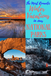 A collage of winter national park photos, including Arches, the Everglades, and Lava Beds National Monument. Caption reads: The Most Romantic Winter Vacations in Our National Parks