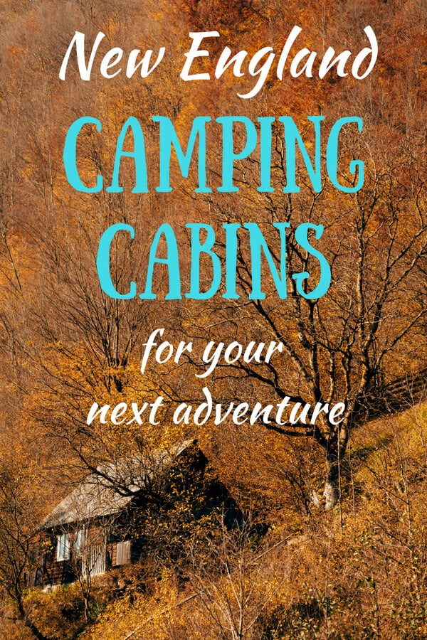 A lone cabin in the woods in the late fall. Caption reads: New England camping cabins for your next adventure