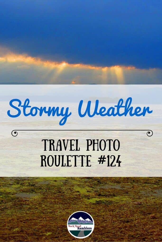 Join me this week for photo travel roulette - a photo contest for travel and photography bloggers. This week's theme is stormy weather.