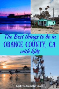 A collage of photos from Orange County, CA. Caption reads: The best things to do with kids in Orange County, CA.