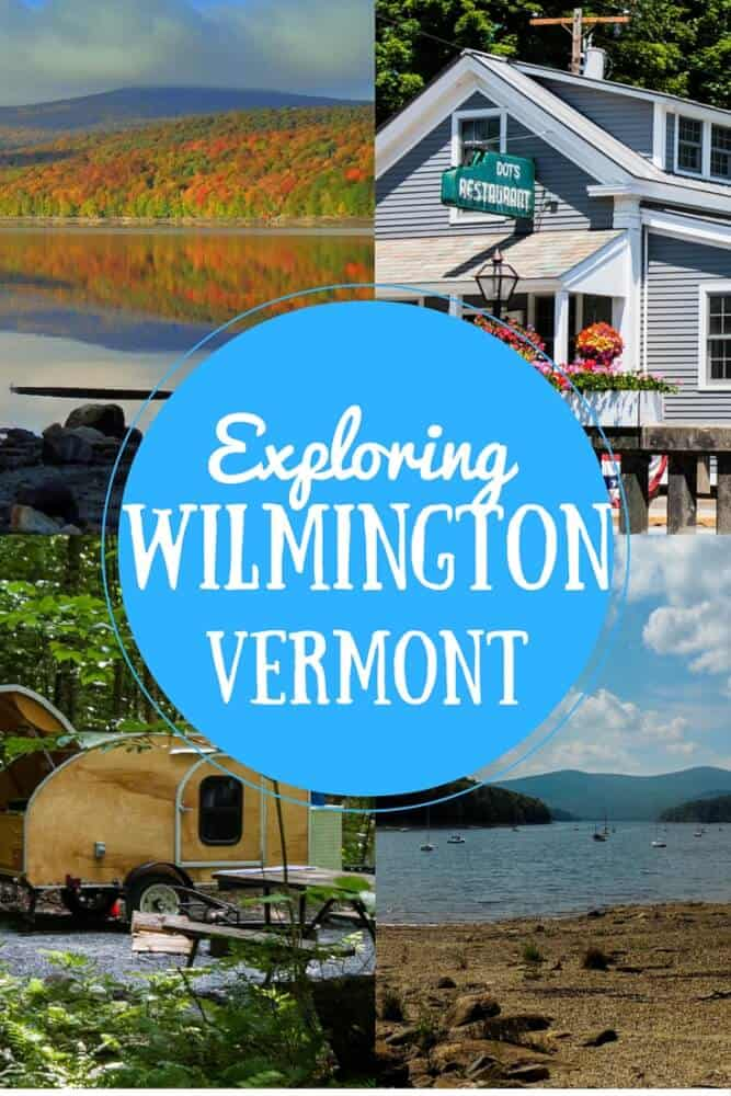 A collage of photos from Wilmington, Vermont. Caption reads: Exploring Wilmington, Vermont