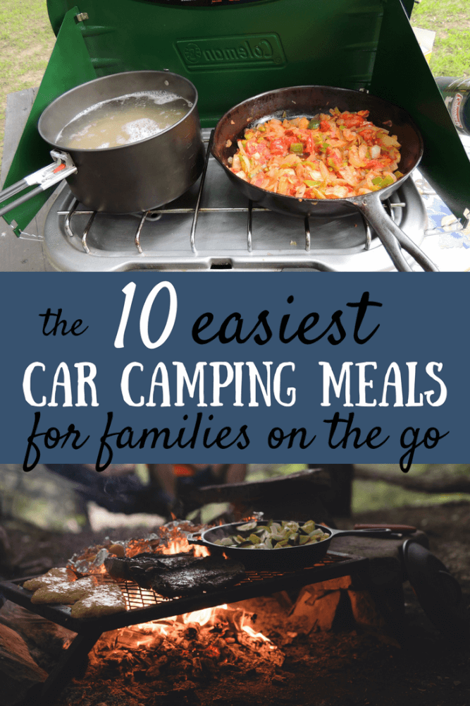 Meals being cooked over a campfire. Caption reads: the 10 easiest car camping meals for families on the go. #backroadramblers #camping
