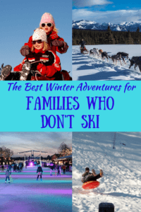 A collage of winter photos of kids playing in the snow. Caption reads: The Best Winter Adventures for Families who Don't Ski