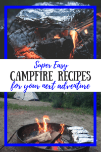 Campfire cooking photos with the caption: Super Easy Campfire Recipes for your next adventure