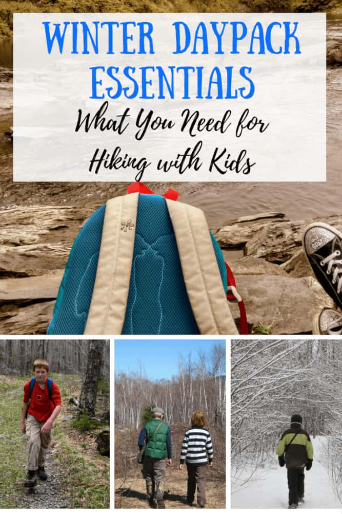 A collage of hiking photos with the text: Winter Daypack Essential: What you need for Hiking with Kids