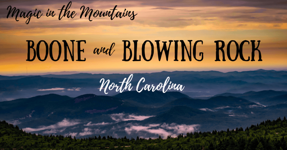 Boone and Blowing Rock
