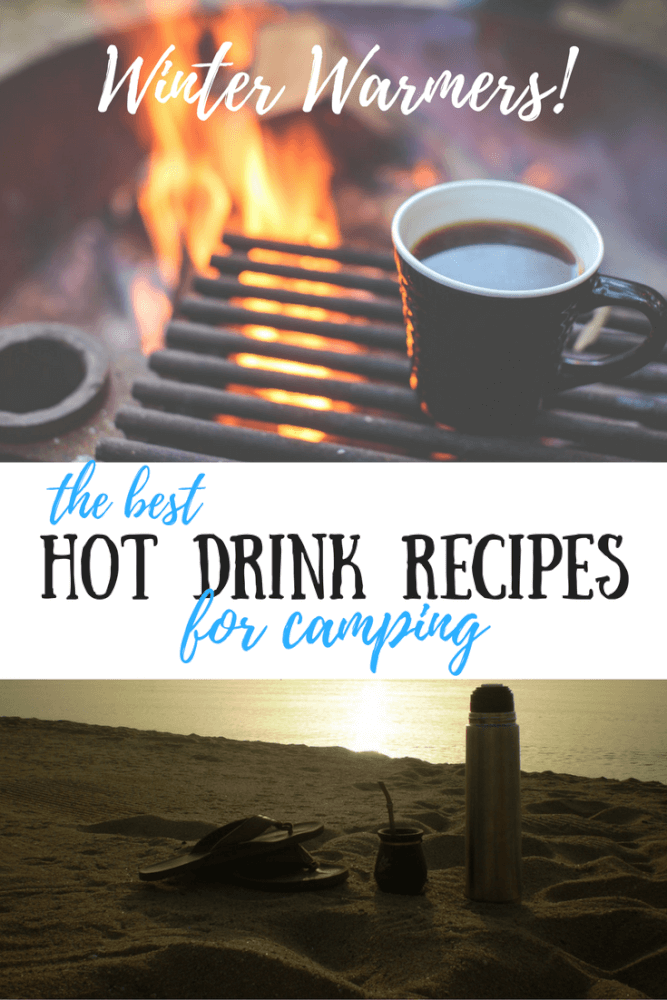 Two different photos of hot drinks outdoors. Caption reads: Winter warmers! The best hot drink recipes for camping