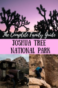 A collage of several Joshua Tree National Park photos. Caption reads: The Complete Family Guide to Joshua Tree National Park
