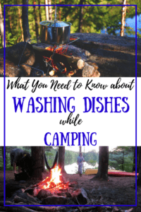 Two campfire photos. Caption reads: What you need to know about washing dishes while camping