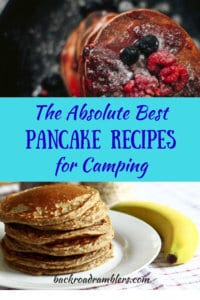 2 photos of camping pancakes with fruit, with the caption: The Absolute Best Pancake Recipes for Camping