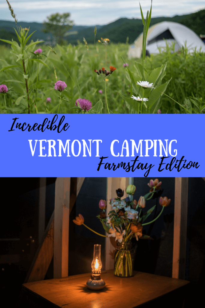 two photos of Vermont farm campsites. Caption reads: Incredible Vermont Camping Farmstay Edition
