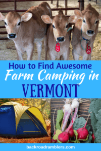 Three photos of different farm camping opportunities in Vermont. Caption reads: How to find awesome farm camping in Vermont.