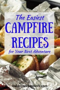 A close-up of veggies wrapped in foil, with the caption: The easiest campfire recipes for your next adventure