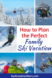 A collage of photos from a family ski trip. Caption reads: How to plan the perfect family ski vacation.