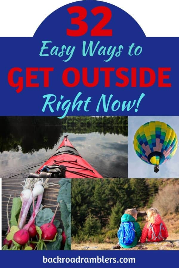 A collage of outdoor photos. Caption reads: 32 Ways to Get Outside Right Now