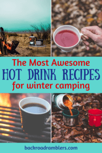A collage of hot drink photos. Caption reads: The most awesome hot drink recipes for camping
