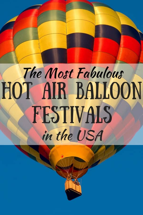 A colorful hot air ballon with the caption: The Most Fabulous Hot Air Balloon Festivals in the USA