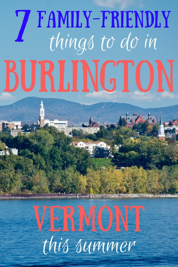 7 Family Friendly Things To Do In Burlington Vermont This