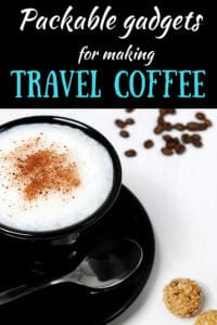 A cup of coffee with the caption: Gear and Gadgets for making travel coffee
