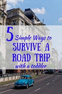 A city scene with a turquoise Volkswagen beetle. Caption: 5 Simple Ways to Survive a Road Trip with a Toddler