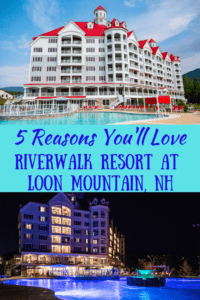 Two photos of RiverWalk Resort at Loon Mountain. Caption reads: 5 Reasons You'll Love RiverWalk Resort at Loon Mountain, NH