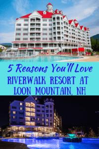 Two photos of RiverWalk Resort at Loon Mountain. Caption reads: 5 Reasons You'll Love RiverWalk Resort at Loon Mountain, NH