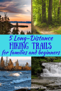 A collage of outdoor photos with the caption: 5 Long-Distance Hiking Trails for Families and Beginners