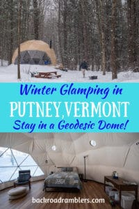 Two separate photos of a geodesic dome in Putney, Vermont. Caption reads: Winter Glamping in Putney, Vermont. Stay in a geodesic dome!