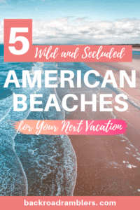 An expanse of sandy beach and turquoise water. Caption reads: 5 Wild and Secluded American Beaches for your Next Vacation