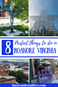 A collage of photos of things to do in Roanoke, Virginia. Caption reads: 8 perfect things to do in Roanoke, Virginia
