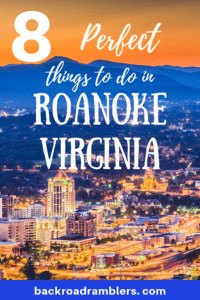 A sunset scene of Roanoke, Virginia. Caption reads: 8 perfect things to do in Roanoke, Virginia