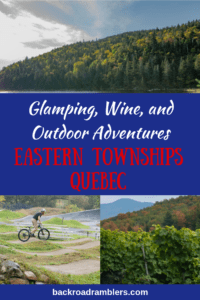 A collage of outdoor photos from the Eastern Townships of Quebec. Caption reads: Glamping, wine, and outdoor adventures in the Eastern Townships of Quebec.
