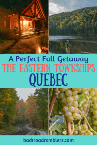 A collage of photos from the Eastern Townships of Quebec. Caption reads: A perfect fall getaway in the Eastern Townships of Quebec.