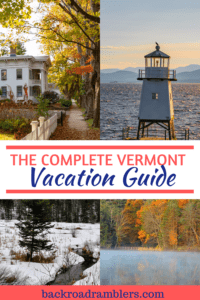 A collage of Vermont vacation photos. Caption reads: The Complete Vermont Vacation Guide