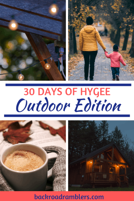 A collage of outdoor photos. Caption reads: 30 Days of Hygee - outdoor edition.