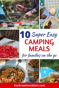 A collage of camping food photos. Caption reads: 10 Easy camping meals for families on the go.