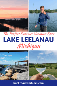 A collage of photos from Lake Leelanau Michigan. Caption reads: The perfect summer vacation spot. Lake Leelanau Michigan