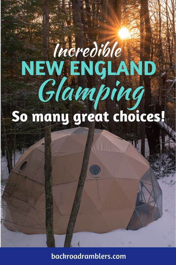 A geodesic dome in Vermont - one of our favorite New England glamping spots. Caption reads: Incredible New England Glamping - so many choices!