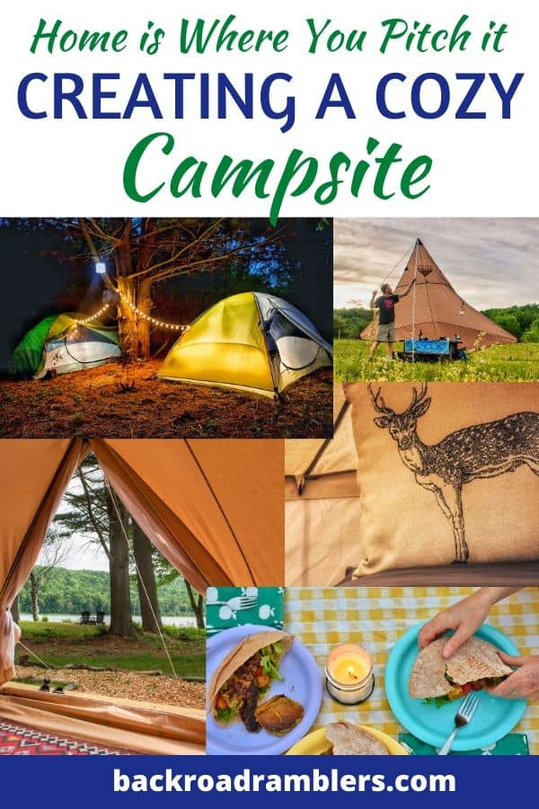 A collage of camping photos. Caption reads: Home is Where You Pitch it - Creating a Cozy Campsite