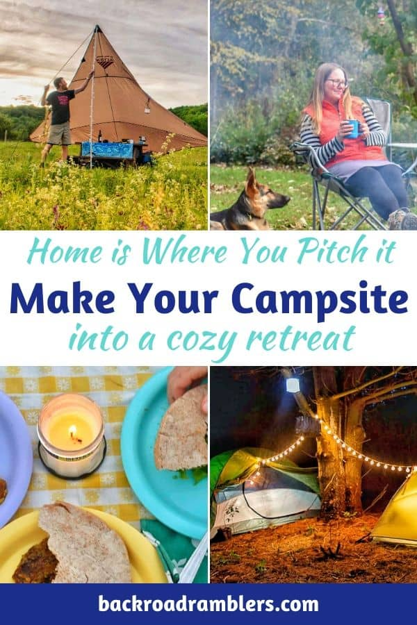 A collage of campsite photos: Caption reads: Making your campsite into a cozy retreat.