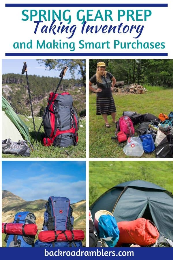 A collage of outdoor photos. Caption reads: Spring Gear Prep: Taking Inventory and Making Smart Purchases