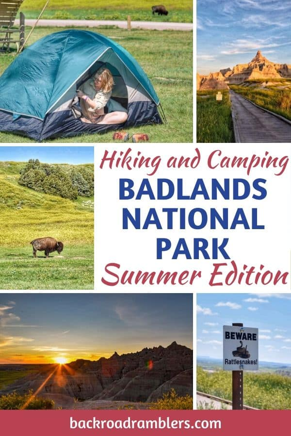A collage of photos from Badlands National Park. Caption reads: Hiking and Camping Badlands National Park Summer edition