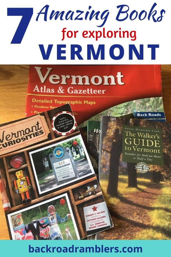 A pile of books about Vermont. Caption reads: 7 Amazing Books for Exploring Vermont