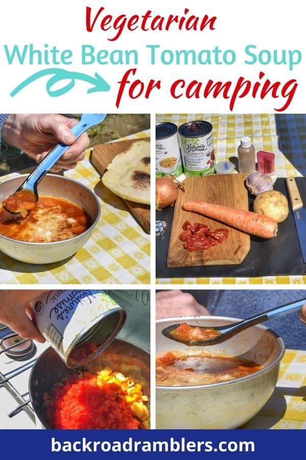 A collage of photos describing vegetarian white bean tomato soup for camping.
