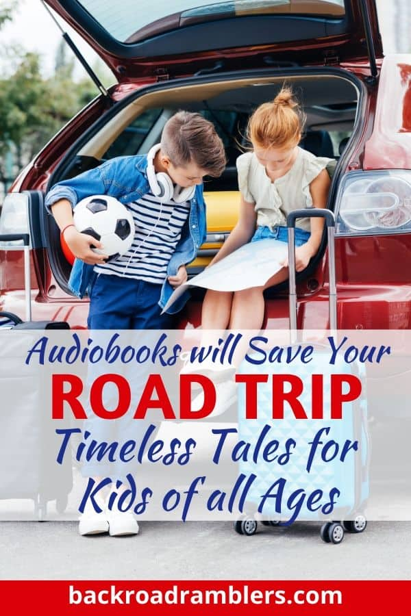 two kids sit in the back of a car looking at a map. One is wearing headphones. Caption reads: Audiobooks will save your road trip. Timeless tales for kids of all ages