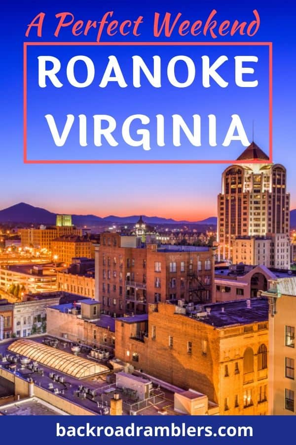 A scene of Roanoke Virginia at night. Caption reads: The Best things to do in Roanoke VA