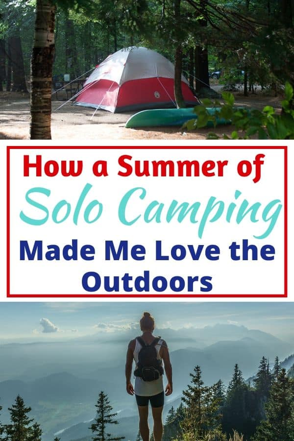 Two photos, one of a tent in the woods, the other of a woman hiking in the mountains. Caption reads: How a summer of solo camping made me love the outdoors.
